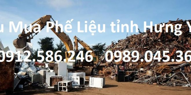 Thu mua phế liệu giá cao tỉnh Hưng Yên