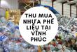 Thu Mua Nhựa Phế Liệu tại Vĩnh Phúc